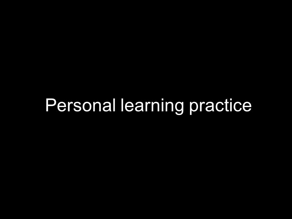 Personal learning practice