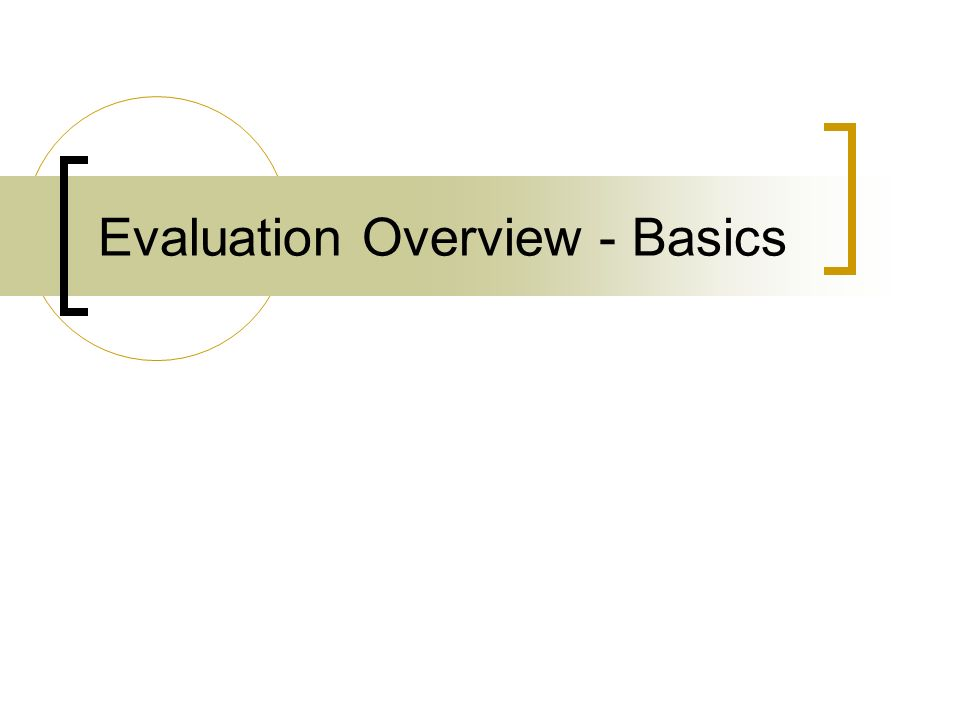 Evaluation Overview - Basics