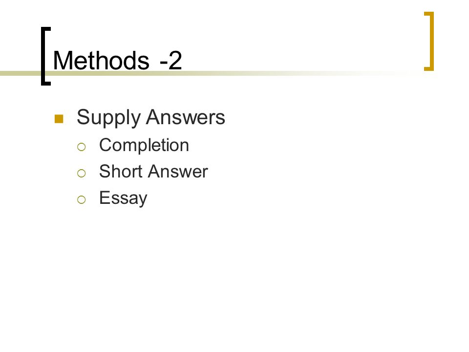 Methods -2 Supply Answers Completion Short Answer Essay