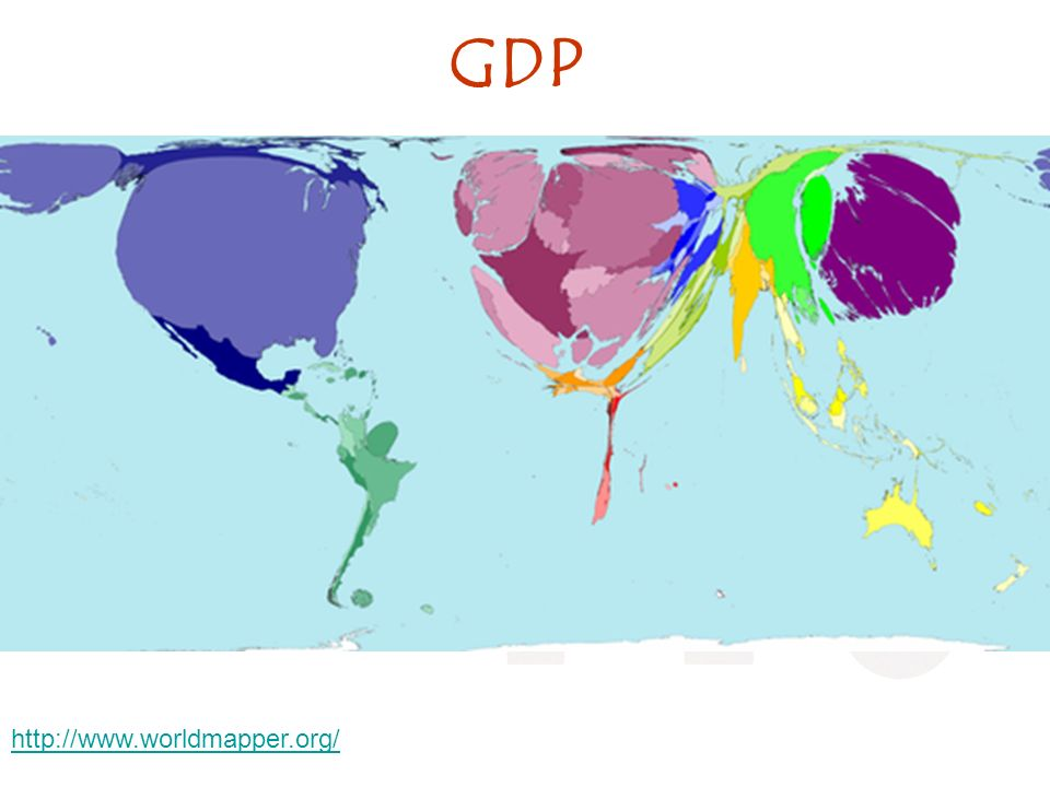 GDP http://www.worldmapper.org/