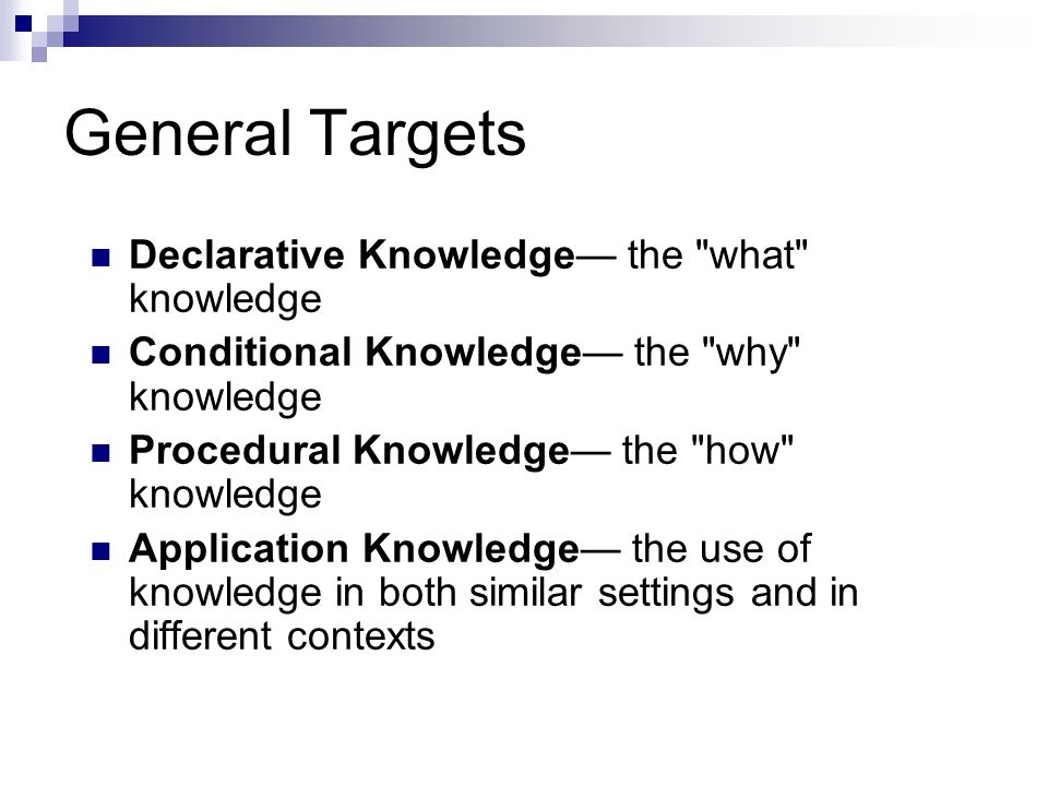 General Targets Declarative Knowledge the