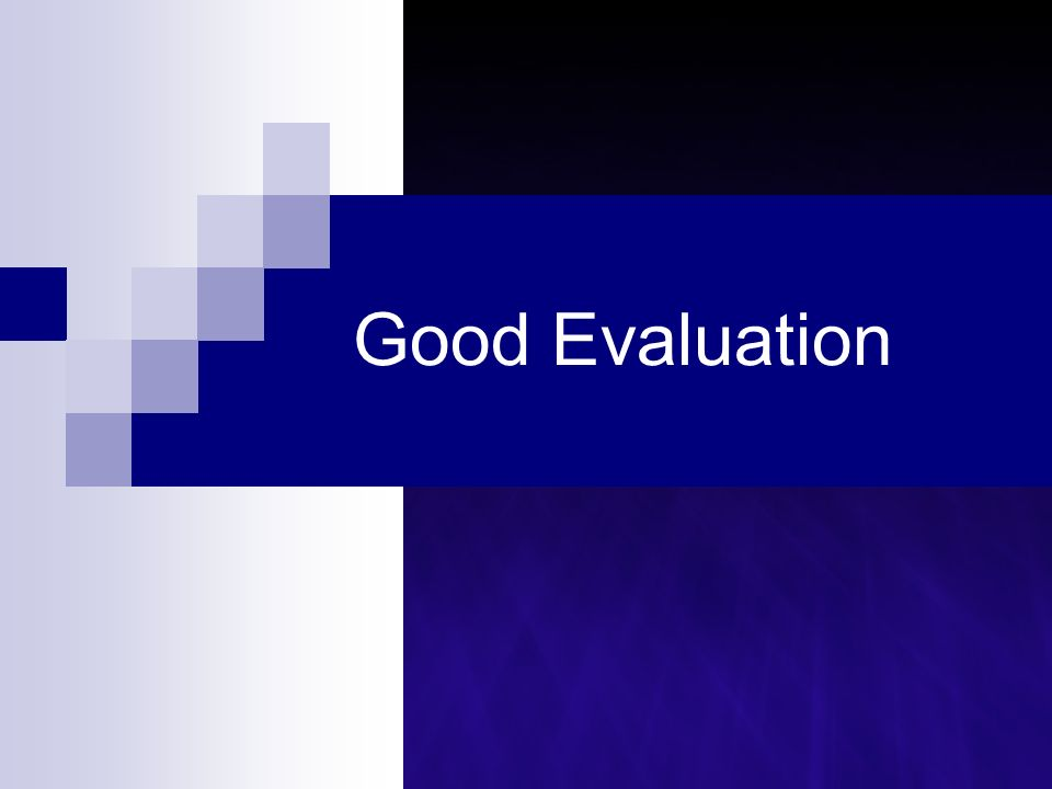 Good Evaluation