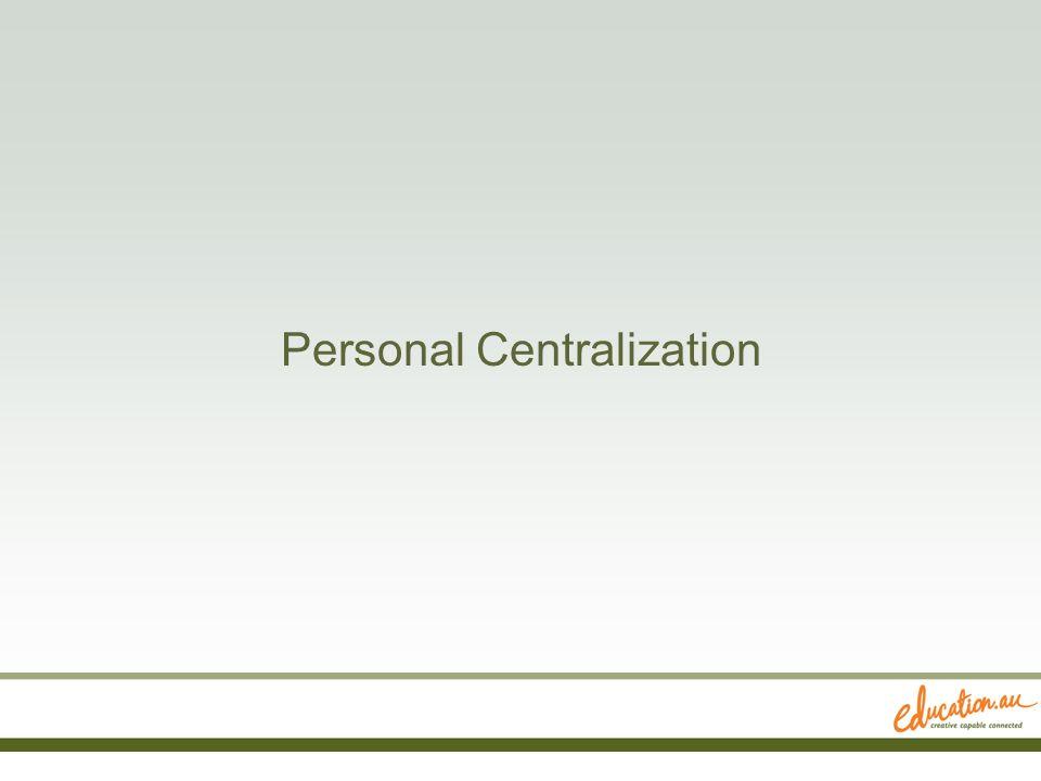 Personal Centralization