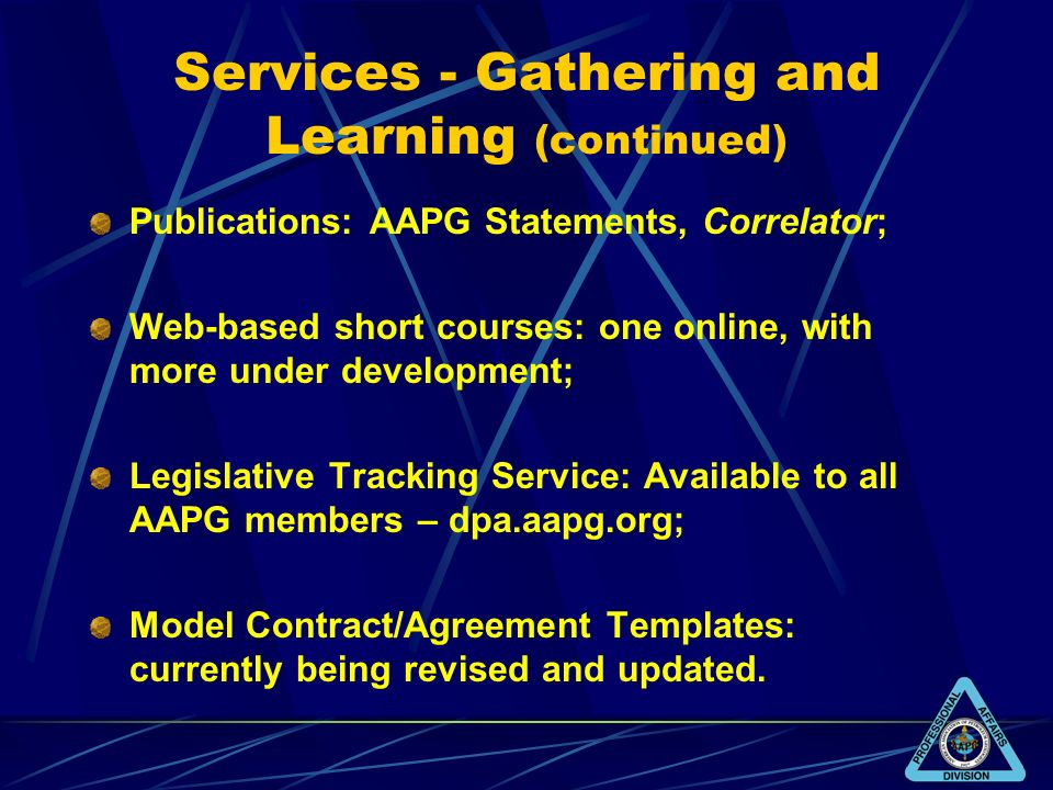 Services - Gathering and Learning (continued) Publications: AAPG Statements, Correlator; Web-based short courses: one online, with more under developm