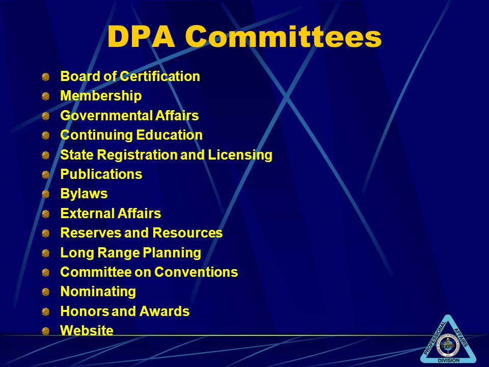 DPA Committees Board of Certification Membership Governmental Affairs Continuing Education State Registration and Licensing Publications Bylaws Extern