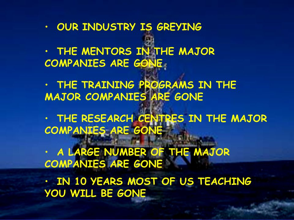 THE MENTORS IN THE MAJOR COMPANIES ARE GONE THE TRAINING PROGRAMS IN THE MAJOR COMPANIES ARE GONE THE RESEARCH CENTRES IN THE MAJOR COMPANIES ARE GONE