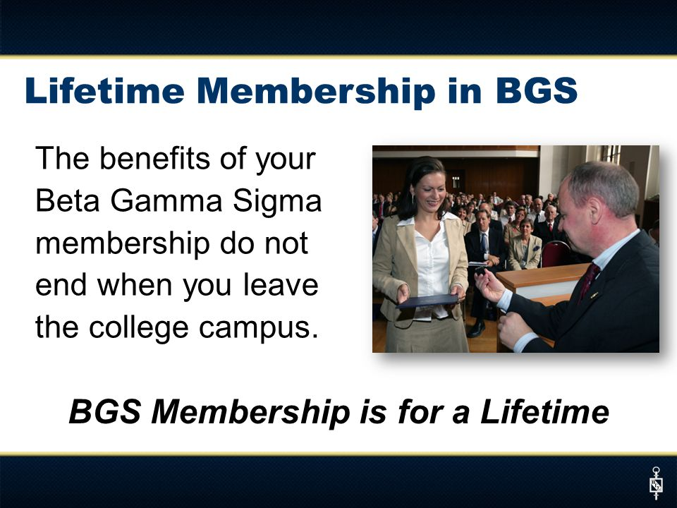 The benefits of your Beta Gamma Sigma membership do not end when you leave the college campus.