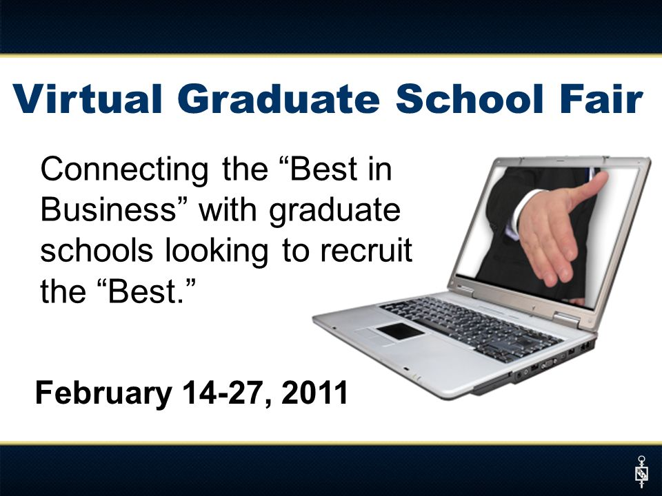 Connecting the Best in Business with graduate schools looking to recruit the Best.
