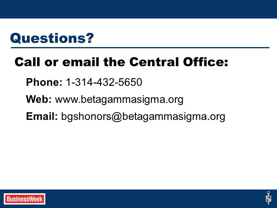 Call or  the Central Office: Phone: Web:     Questions