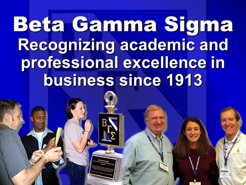 Lifetime Membership Lifetime membership in Beta Gamma Sigma means benefits at each stage of your career Lifetime membership in Beta Gamma Sigma means benefits at each stage of your career