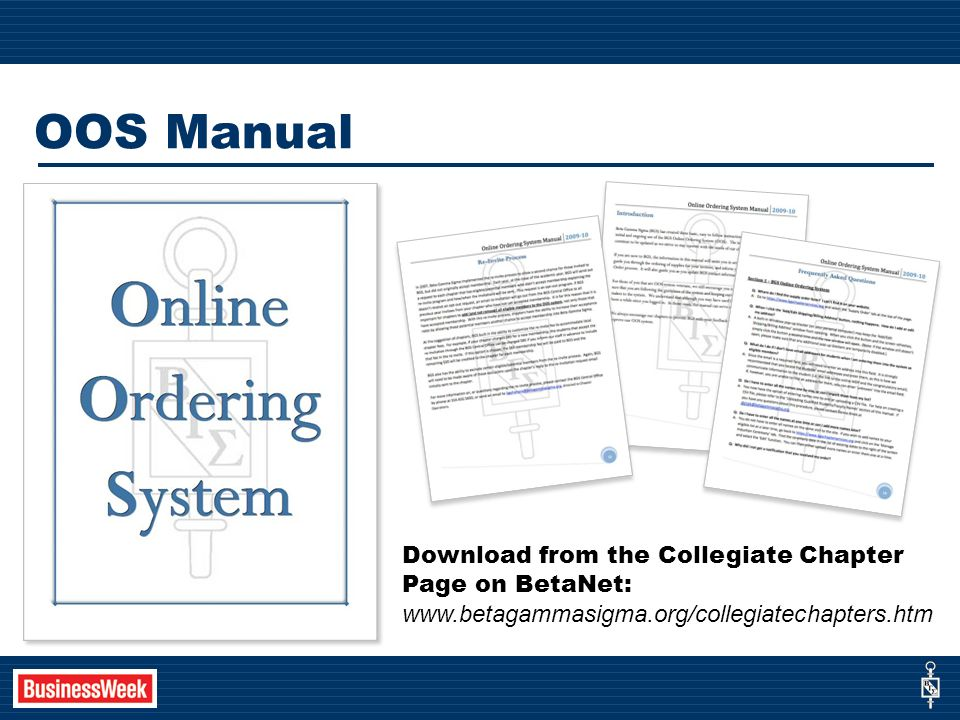 OOS Manual Download from the Collegiate Chapter Page on BetaNet: www.betagammasigma.org/collegiatechapters.htm