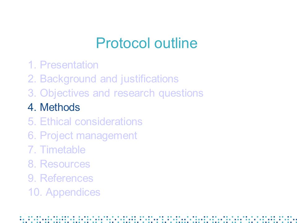 Protocol outline 1. Presentation 2. Background and justifications 3.