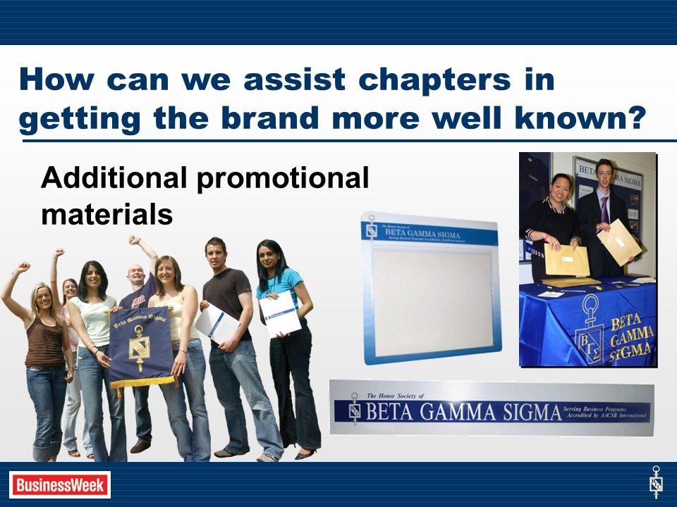 How can we assist chapters in getting the brand more well known.