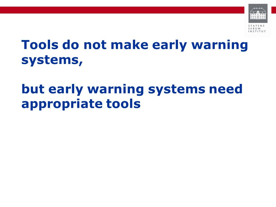 Tools do not make early warning systems, but early warning systems need appropriate tools