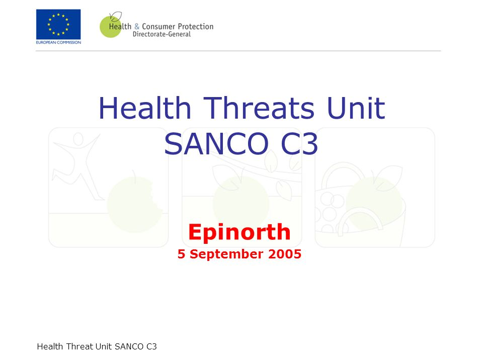 Health Threat Unit SANCO C3 Not to be covered anymore by HTU (ECDC) Surveillance Co-operation of laboratories Capacity building (surveillance, training) Surveillance activities on antimicrobial resistance Information on surveillance (e.g.