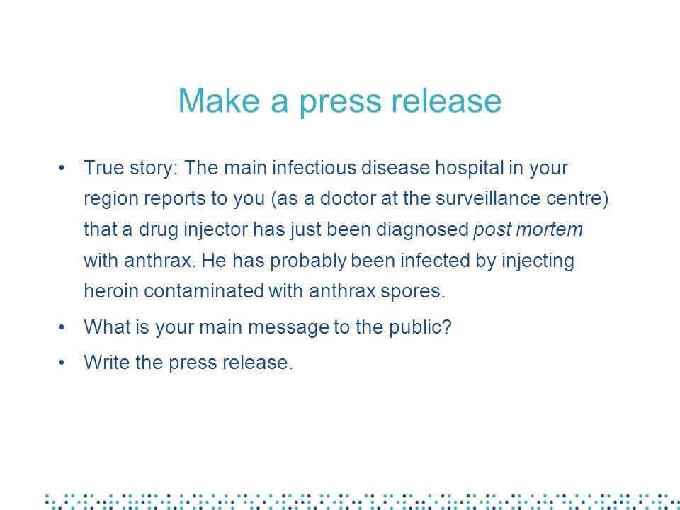 Make a press release True story: The main infectious disease hospital in your region reports to you (as a doctor at the surveillance centre) that a dr