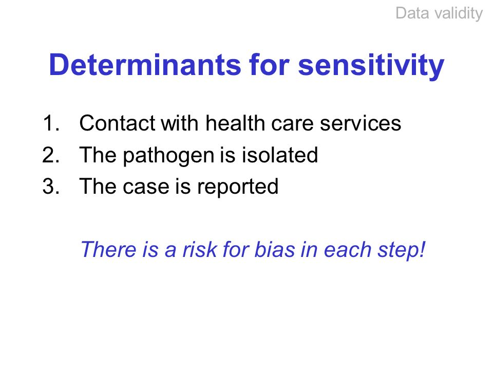 Determinants for sensitivity 1.Contact with health care services 2.