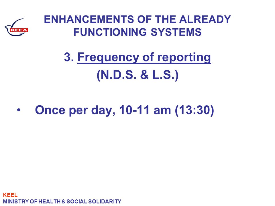 ENHANCEMENTS OF THE ALREADY FUNCTIONING SYSTEMS 3.