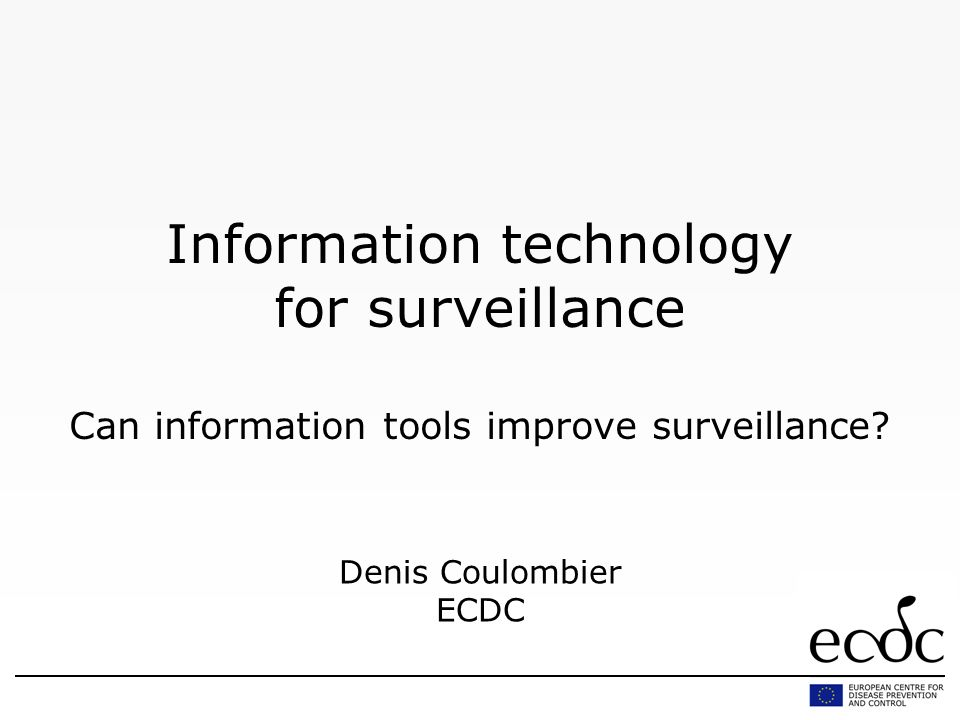 Information technology for surveillance Can information tools improve surveillance.