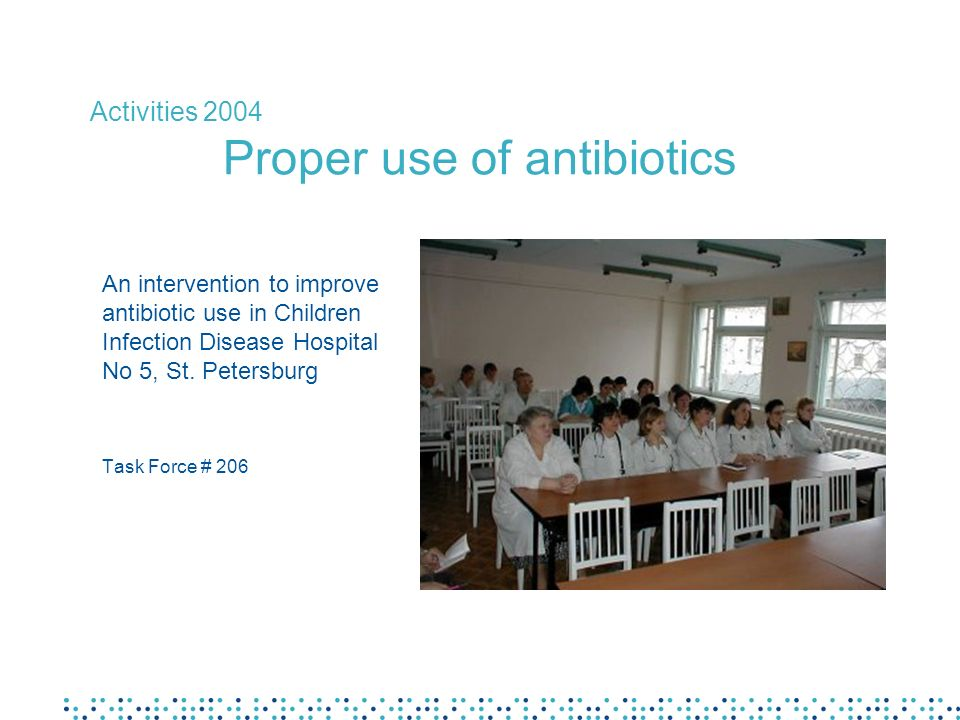 An intervention to improve antibiotic use in Children Infection Disease Hospital No 5, St.