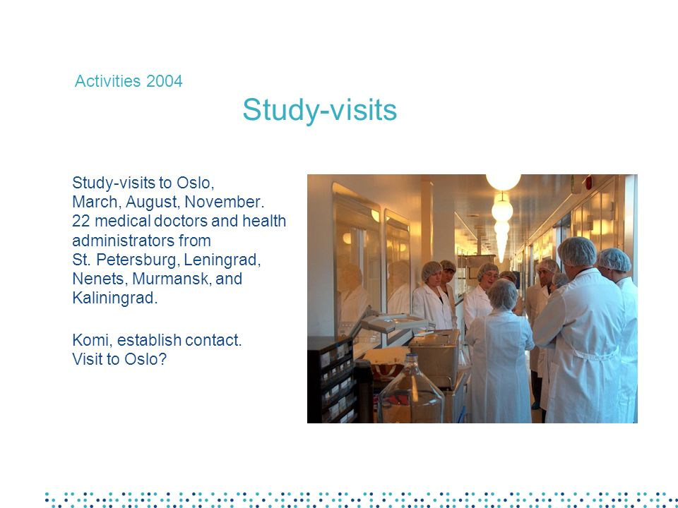 Study-visits to Oslo, March, August, November. 22 medical doctors and health administrators from St. Petersburg, Leningrad, Nenets, Murmansk, and Kali
