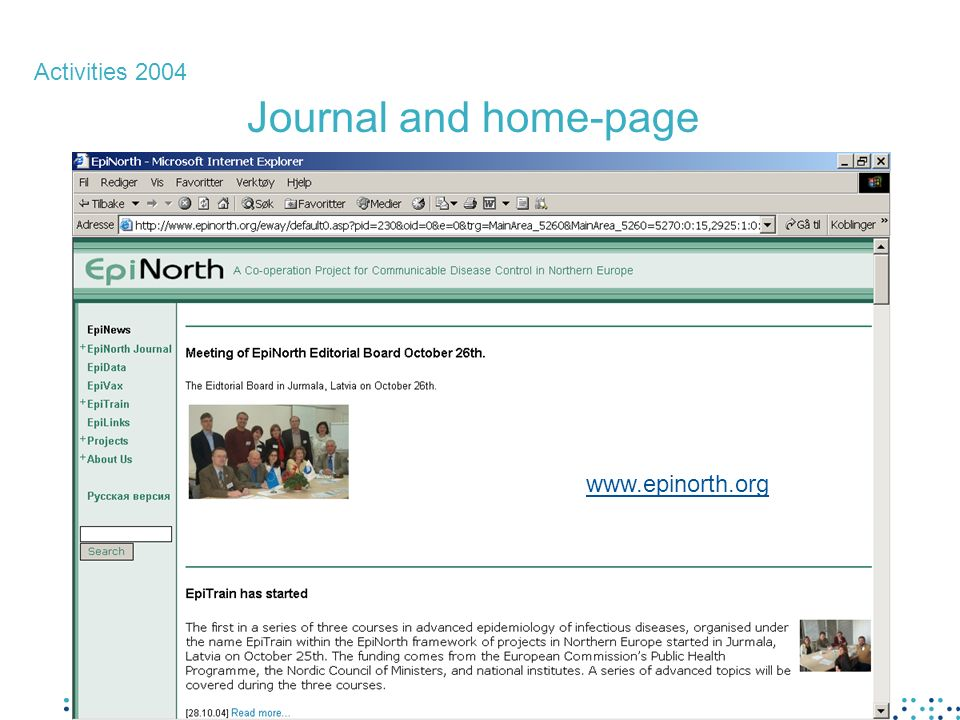 Activities 2004 Journal and home-page www.epinorth.org