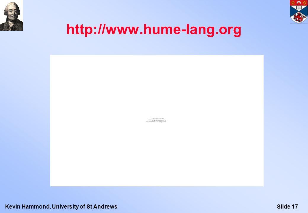 Slide 17Kevin Hammond, University of St Andrews http://www.hume-lang.org