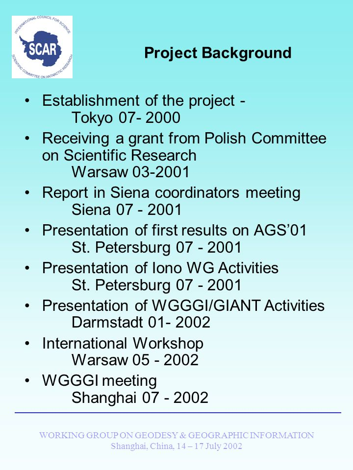 WORKING GROUP ON GEODESY & GEOGRAPHIC INFORMATION Shanghai, China, 14 – 17 July 2002 Atmospheric Impact on GPS Observations Project of GEODESY/GIANT program of SCAR WGGGI Report 2000 - 2002 Prepared by Jan Cisak - project leader