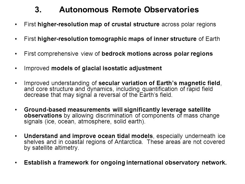 3. Autonomous Remote Observatories First higher-resolution map of crustal structure across polar regions First higher-resolution tomographic maps of i