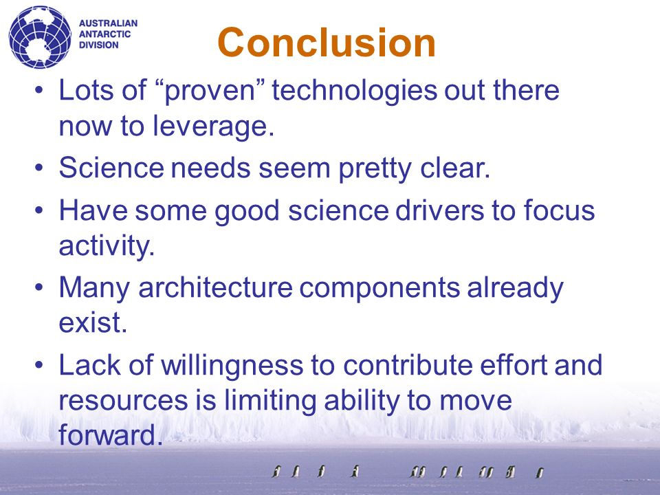 Conclusion Lots of proven technologies out there now to leverage. Science needs seem pretty clear. Have some good science drivers to focus activity. M