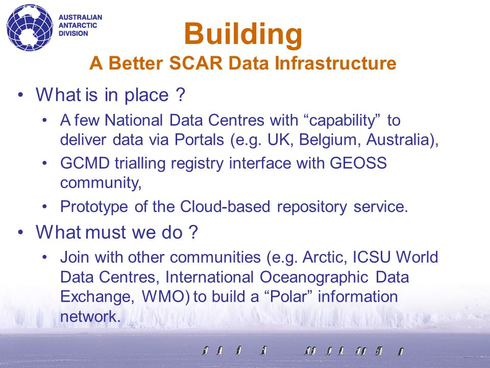 Building A Better SCAR Data Infrastructure What is in place .