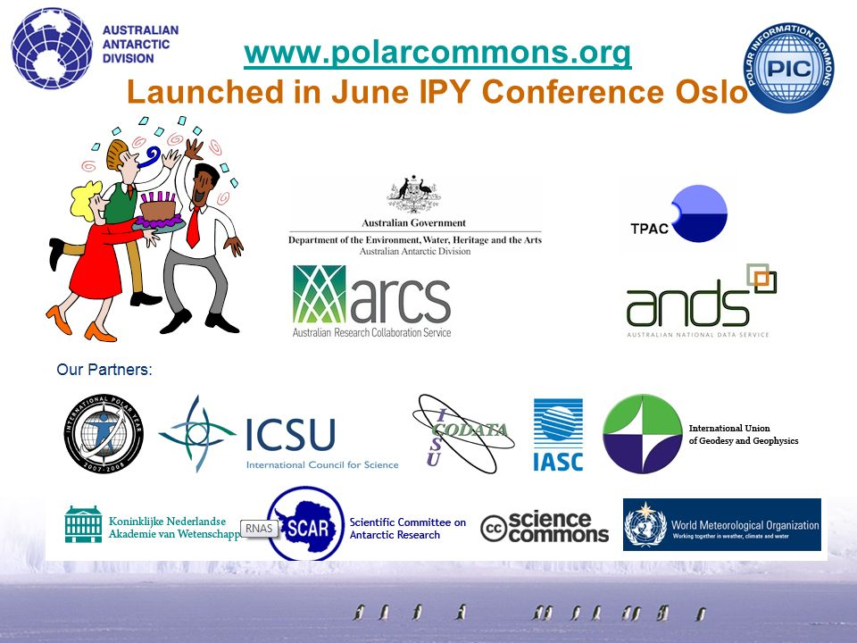 Launched in June IPY Conference Oslo