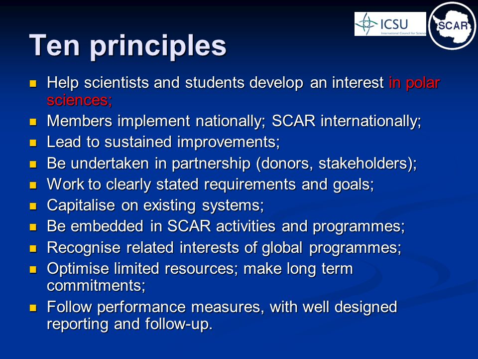 Ten principles Help scientists and students develop an interest in polar sciences; Help scientists and students develop an interest in polar sciences;