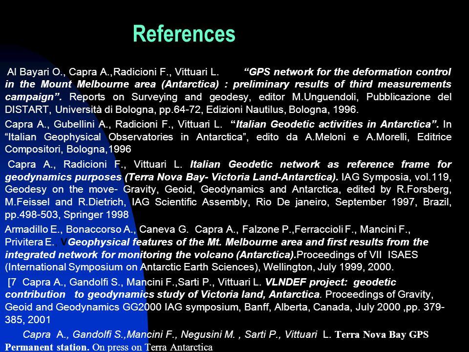 References Al Bayari O., Capra A.,Radicioni F., Vittuari L.