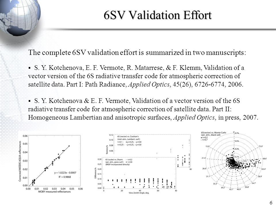 6SV Validation Effort The complete 6SV validation effort is summarized in two manuscripts: S.