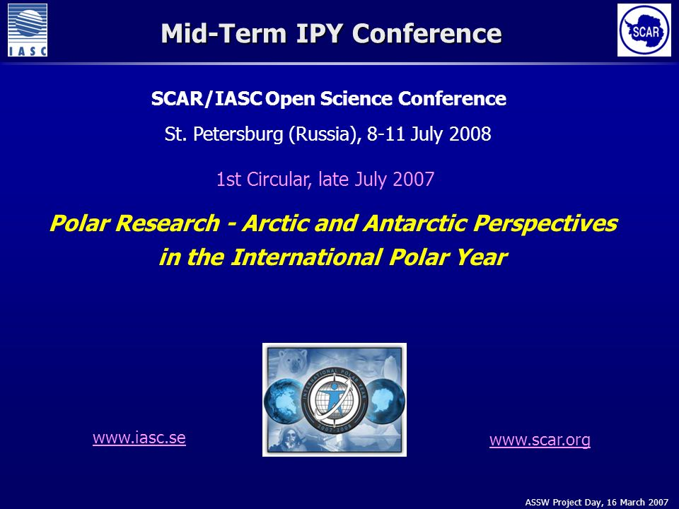 ASSW Project Day, 16 March 2007 SCAR/IASC Open Science Conference St.