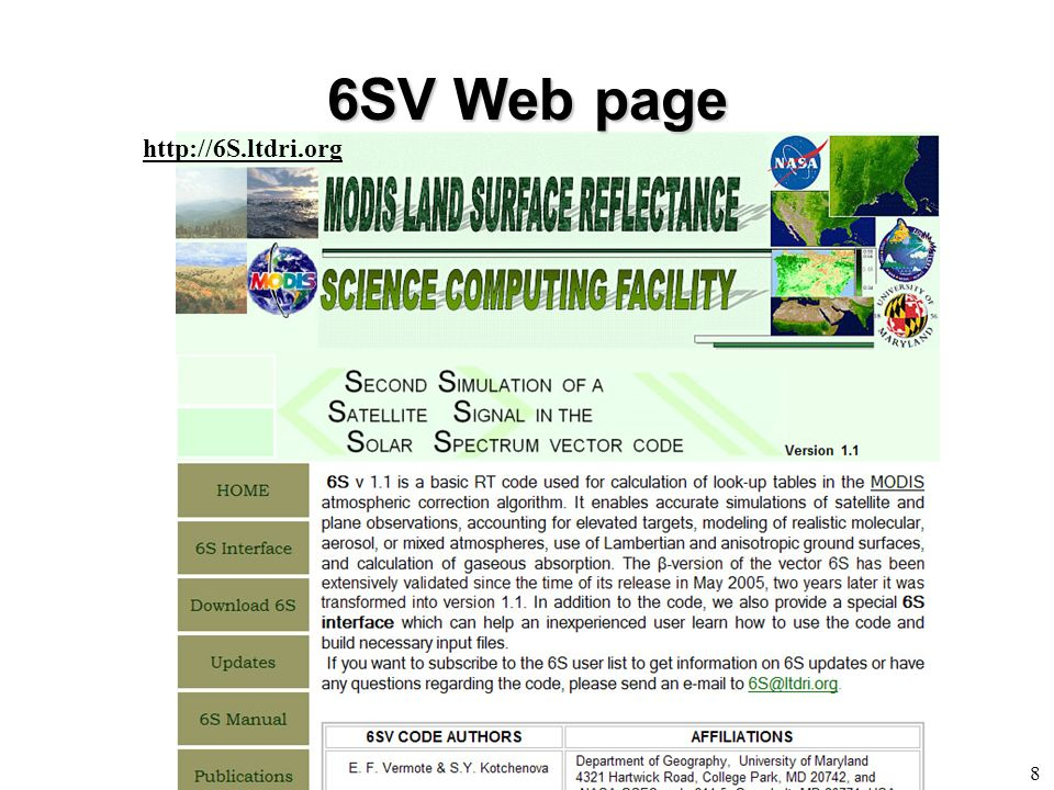 6SV Interface We provide a special Web interface which can help an inexperienced user learn how to use 6SV and build necessary input files.