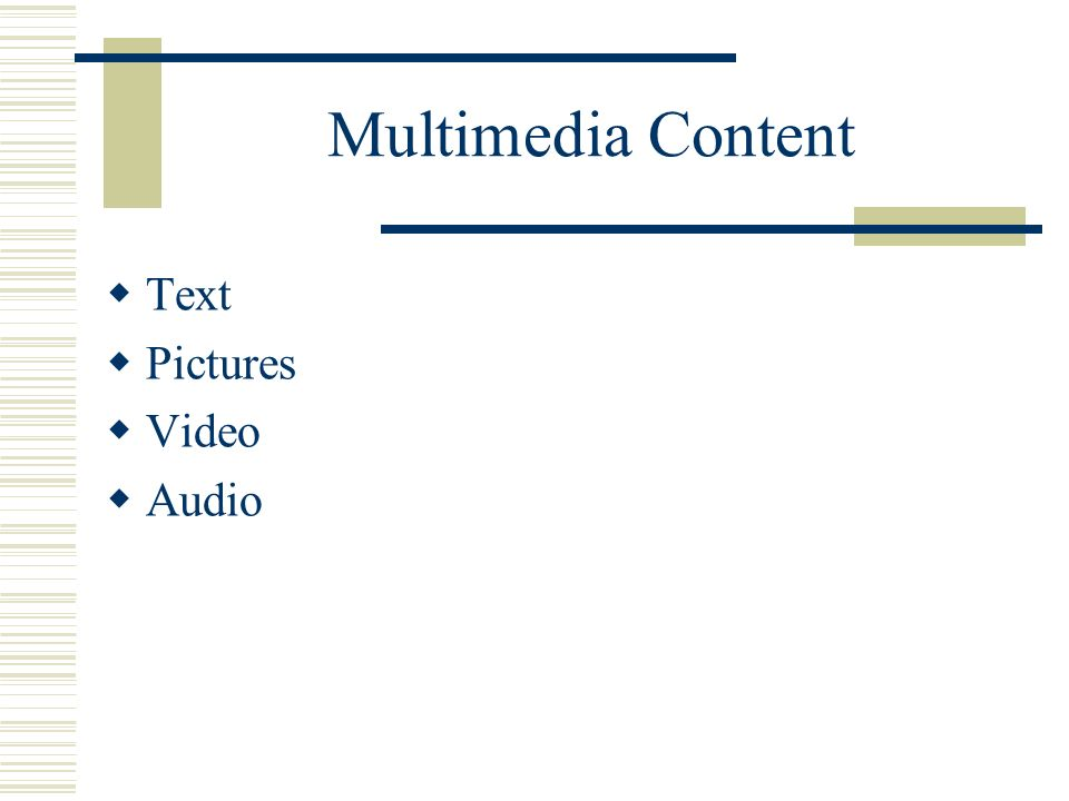 Multimedia Content Text Pictures Video Audio