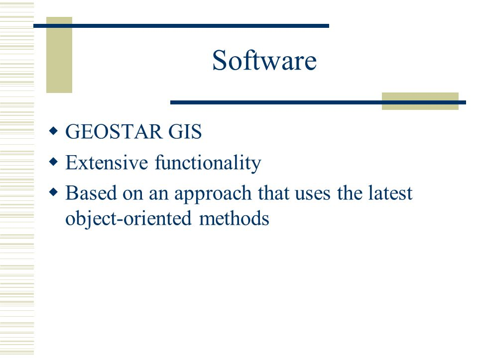 Software GEOSTAR GIS Extensive functionality Based on an approach that uses the latest object-oriented methods