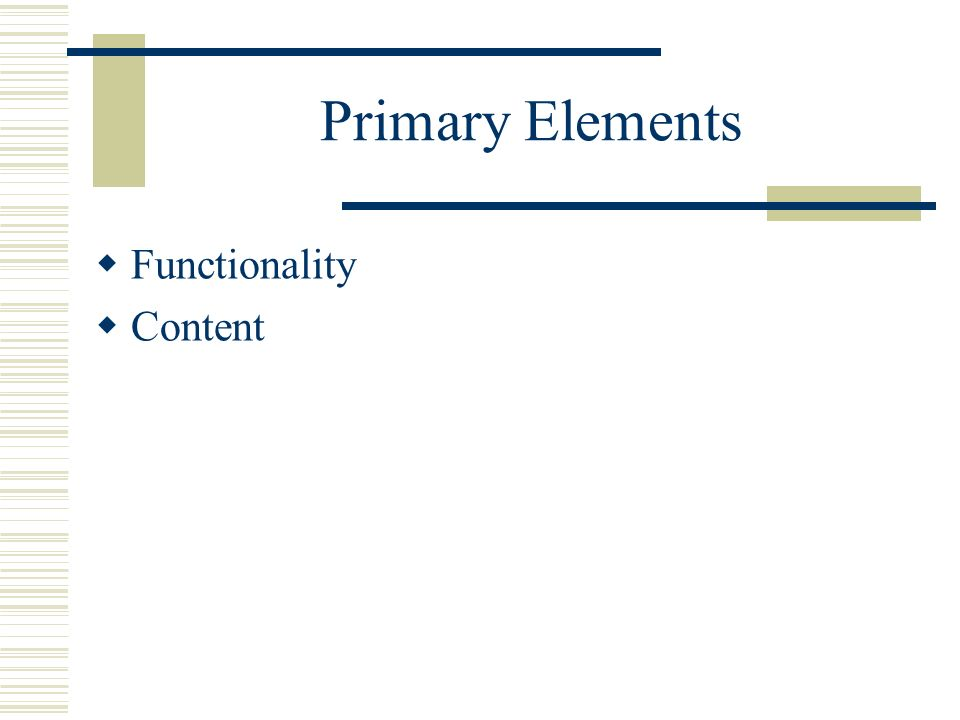 Primary Elements Functionality Content