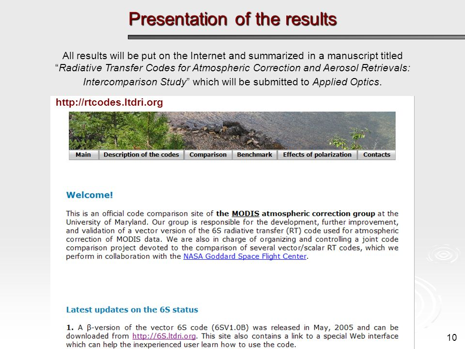 Presentation of the results 10 All results will be put on the Internet and summarized in a manuscript titledRadiative Transfer Codes for Atmospheric C