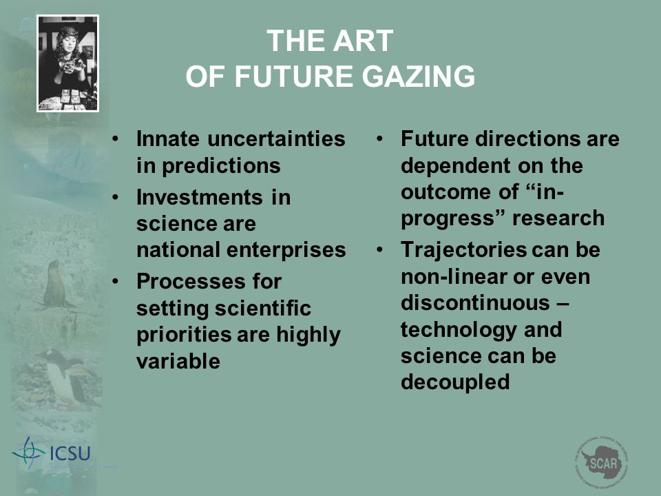 THE ART OF FUTURE GAZING Innate uncertainties in predictions Investments in science are national enterprises Processes for setting scientific prioriti