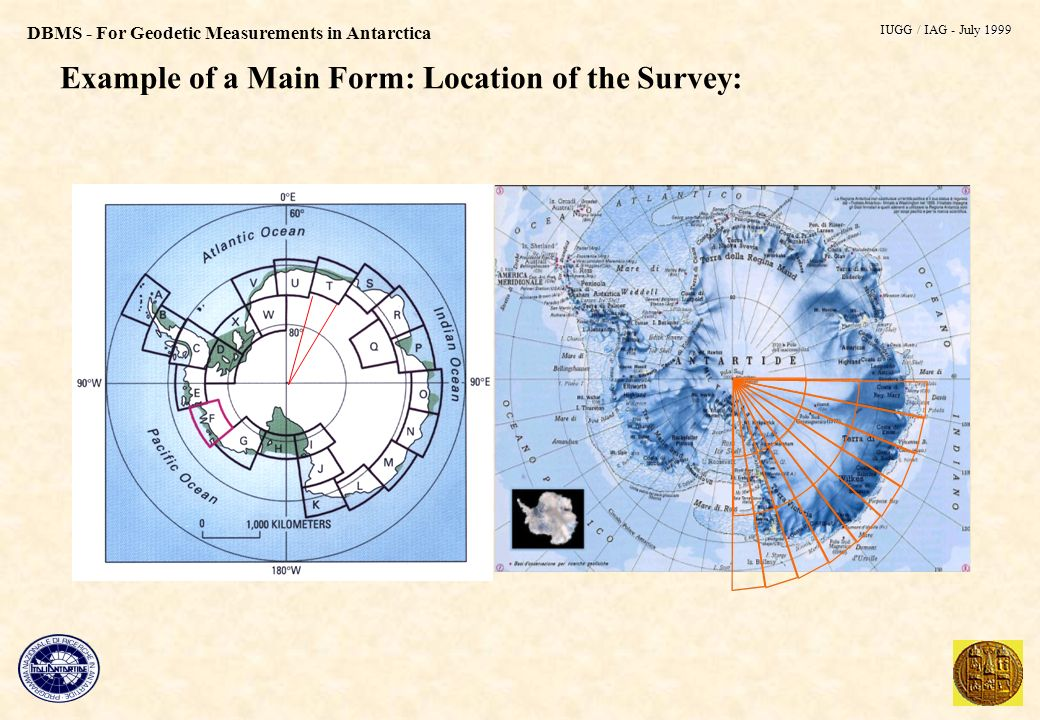 DBMS - For Geodetic Measurements in Antarctica Example of a Main Form: Location of the Survey: IUGG / IAG - July 1999