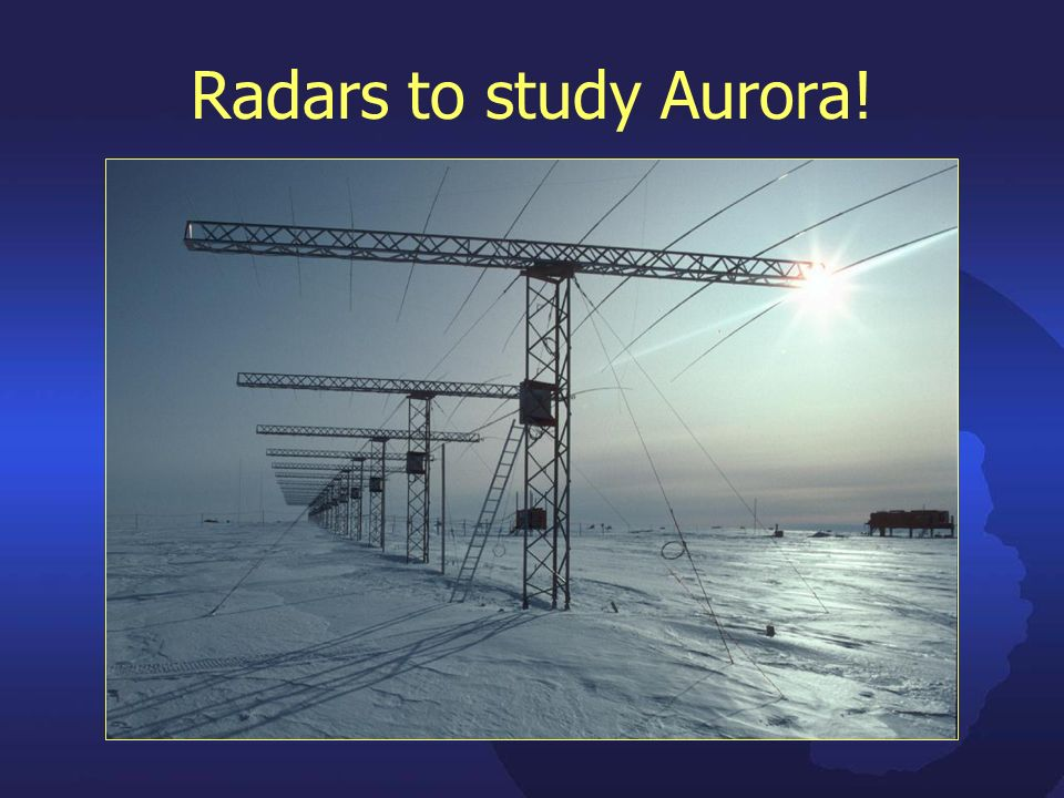 Radars to study Aurora!