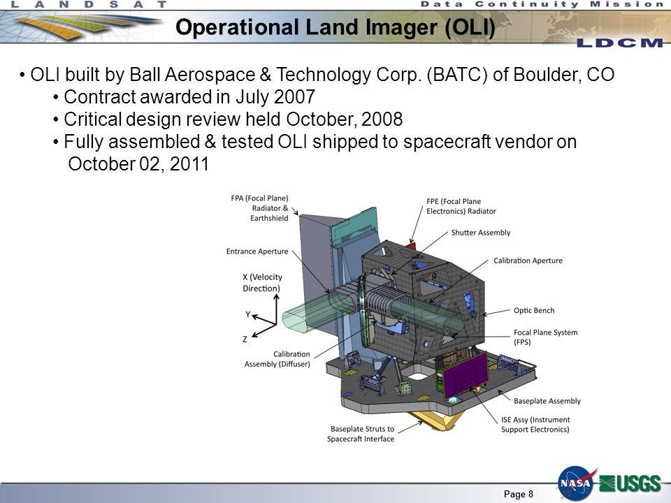 Page 8 Operational Land Imager (OLI) OLI built by Ball Aerospace & Technology Corp.