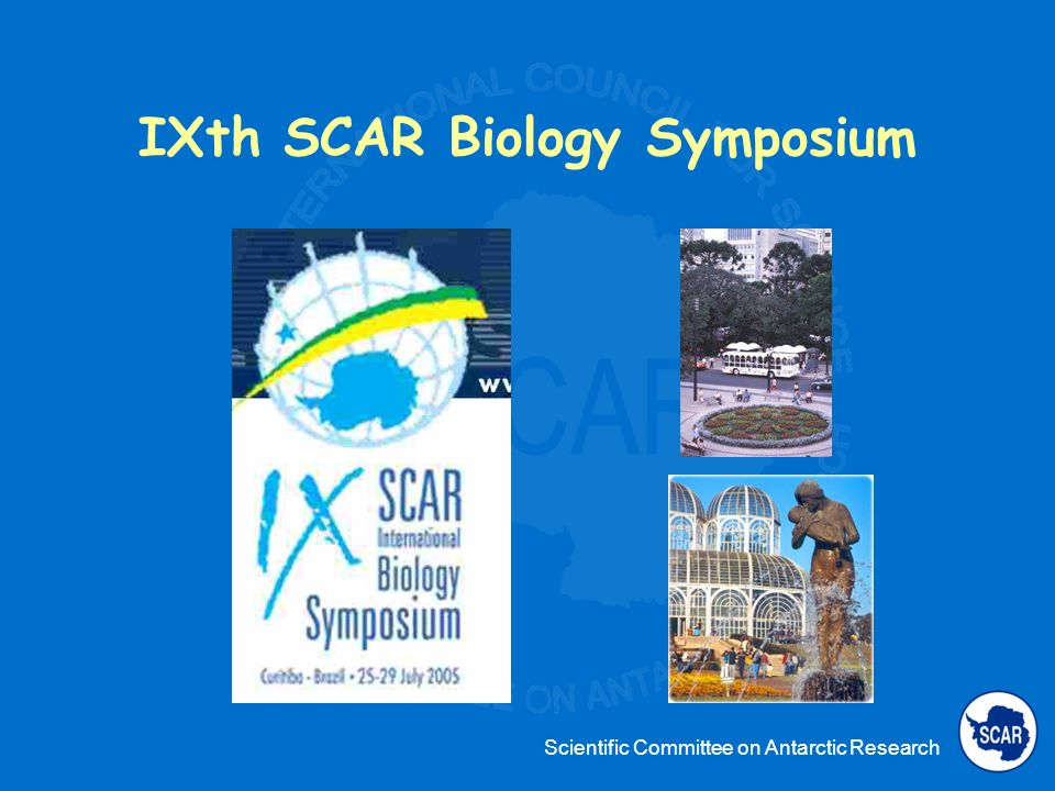 Scientific Committee on Antarctic Research IXth SCAR Biology Symposium