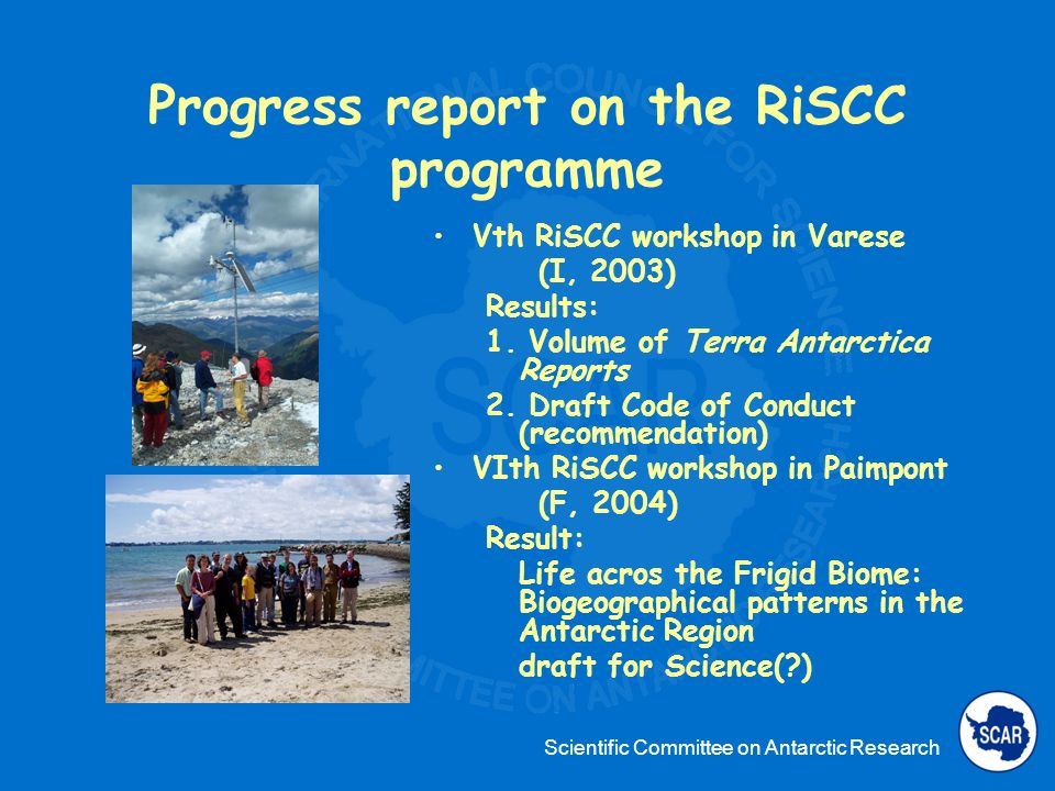 Scientific Committee on Antarctic Research Special Research Programme Evolution and Biodiversity in the Antarctic Collaboration of Marine, Terrestrial, and Limnetic Biologists Describe the past, understand the present, predict the future.