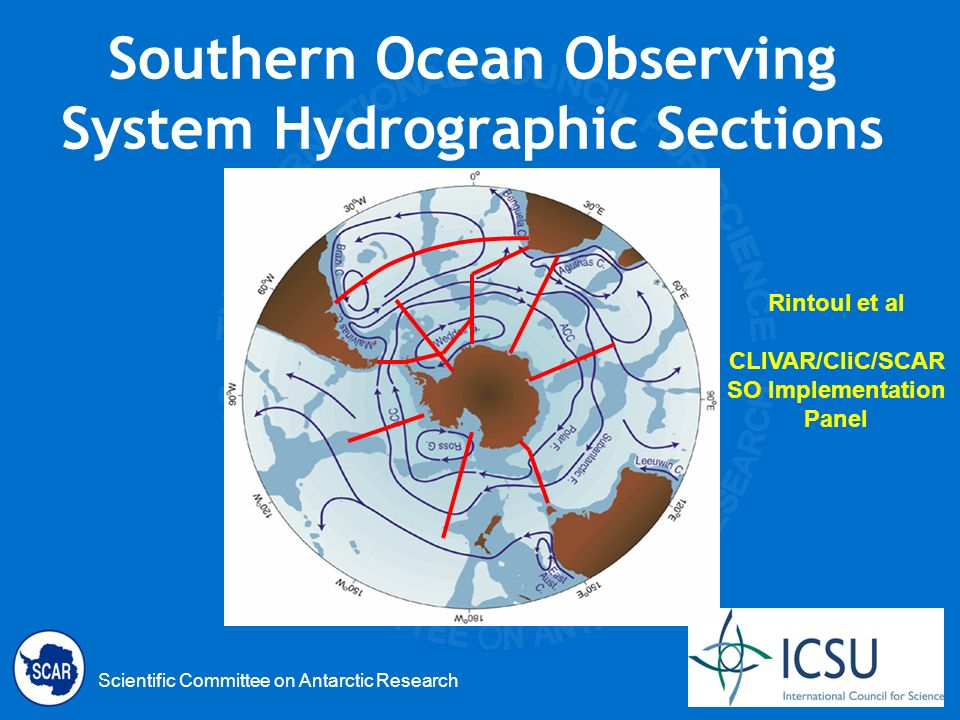 Scientific Committee on Antarctic Research Southern Ocean Observing System Hydrographic Sections Rintoul et al CLIVAR/CliC/SCAR SO Implementation Panel