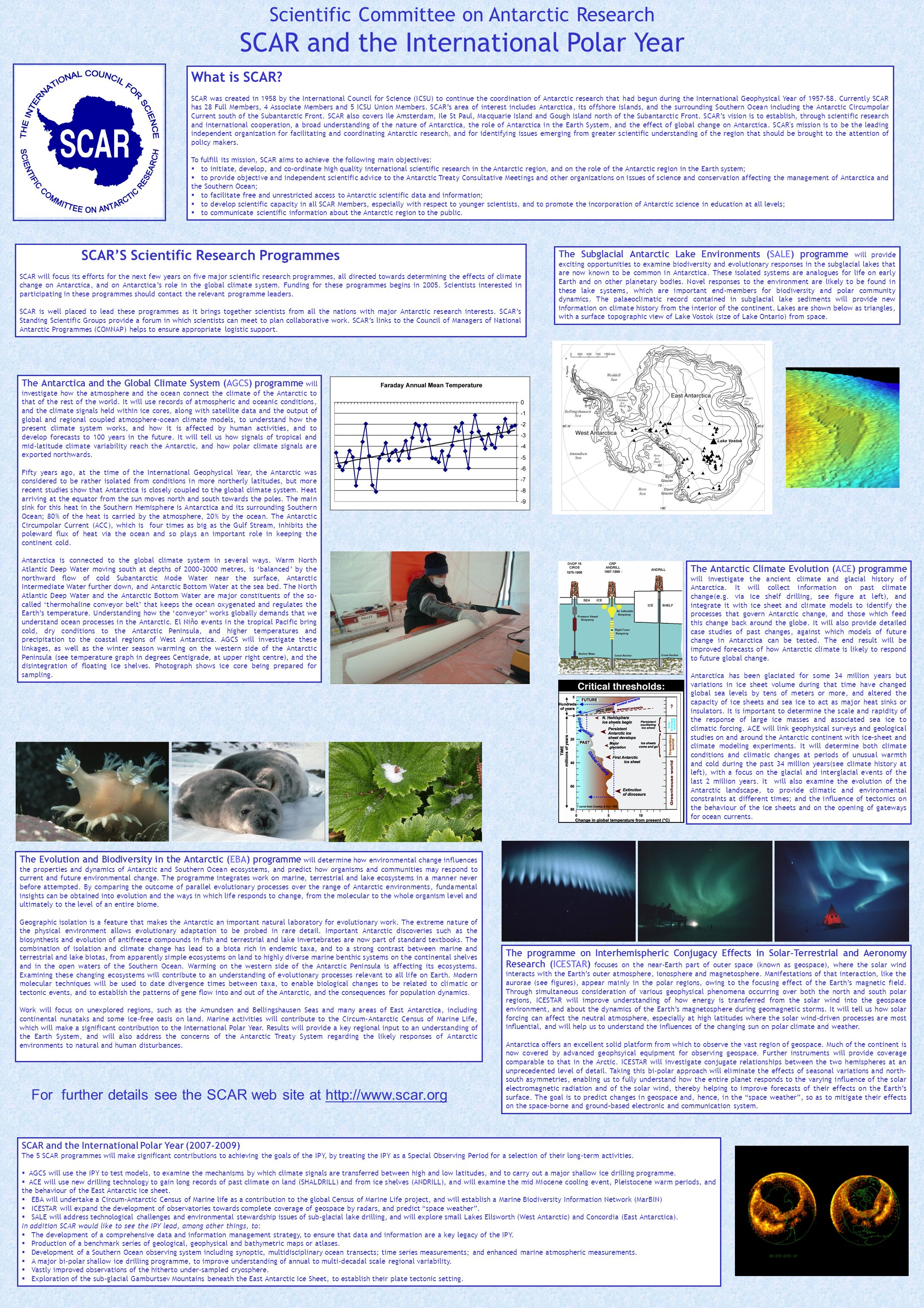 Scientific Committee on Antarctic Research SCAR and the International Polar Year What is SCAR.