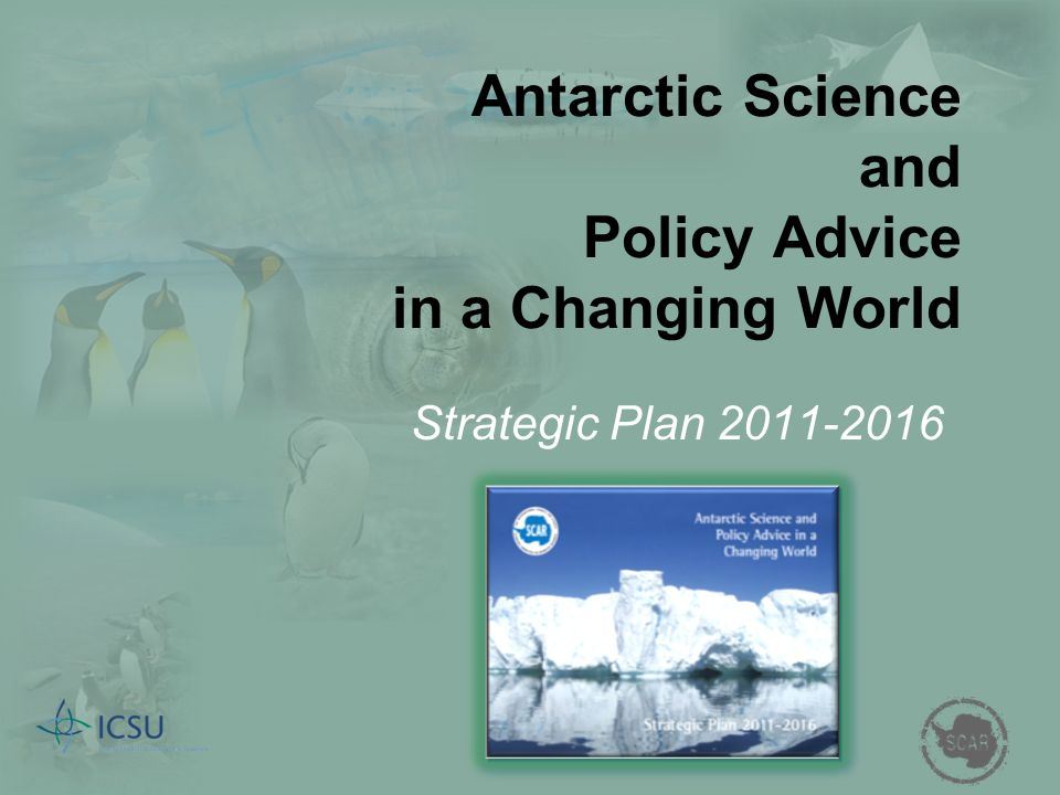 Antarctic Science and Policy Advice in a Changing World Strategic Plan